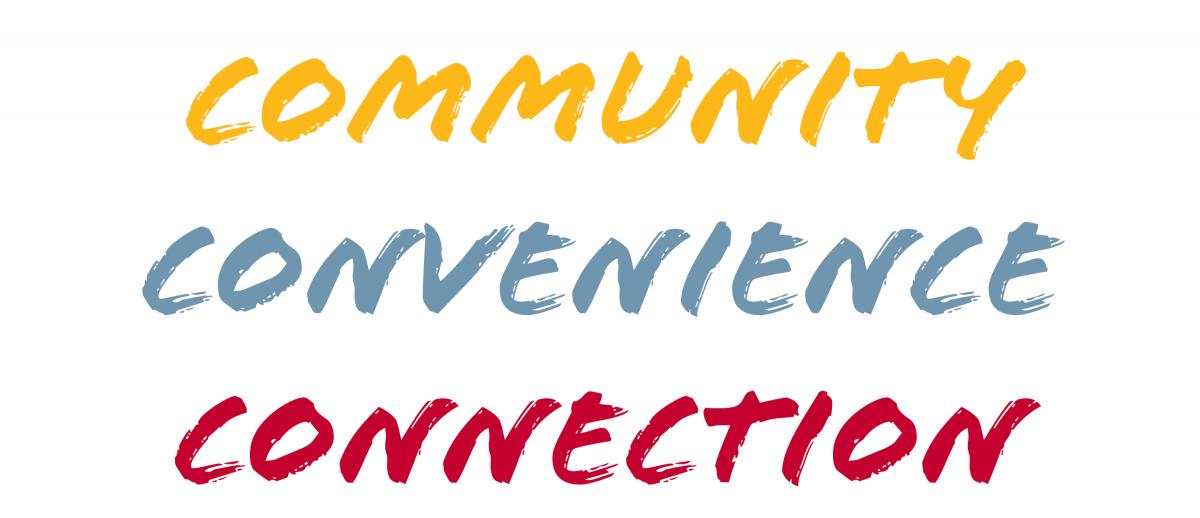 Community. Convenience. Connection